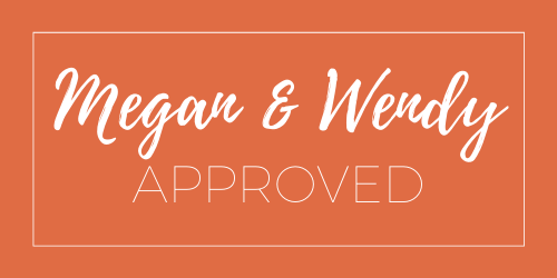 Megan and Wendy Approved - see every item we've recommended on the podcast right here!